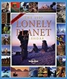 Lonely Planet: The Lonely Planet Calendar 2007