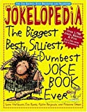 Weitzman, Ilana: Jokelopedia: The Biggest, Best, Silliest, Dumbest Joke Book Ever