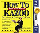 Stewart, Barbara: The Complete How To Kazoo