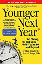 Younger Next Year: Live Strong, Fit, and…
