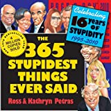 Petras, Ross: The 365 Stupidest Things Ever Said Page-A-Day Calendar 2010