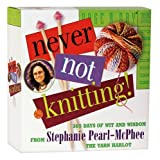 Pearl-McPhee, Stephanie: Never Not Knitting! Page-A-Day Calendar 2009