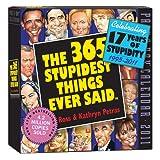 Kathryn Petras: 365 Stupidest Things Ever Said Calendar 2011
