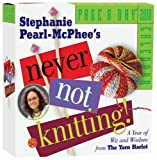 Pearl-McPhee, Stephanie: Never Not Knitting Page-A-Day Calendar 2010