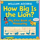 How Big Is the Lion?: My First Book of…