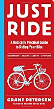 Just Ride: A Radically Practical Guide to…