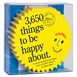 Kipfer, Barbara Ann: 3,650 Things to Be Happy About Diecut Calendar 2011