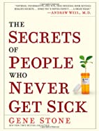 The Secrets of People Who Never Get Sick by…