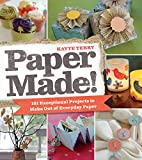 Paper Made!: 101 Exceptional Projects to…