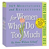 Schaef, Anne Wilson: For Women Who Do Too Much 2012 Calendar