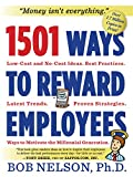 Nelson Ph.D., Bob: 1501 Ways to Reward Employees