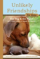 Unlikely Friendships for Kids: The Dog & The…