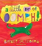 A Little Bit of Oomph! by Barney Saltzberg