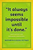 It Always Seems Impossible Until It's…