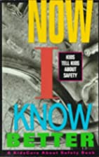 Now I Know Better: Kids/Safety by Child'S…