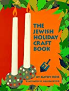 The Jewish Holiday Craft Book by Kathy Ross