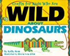 Crafts for Kids Who are Wild about Dinosaurs…