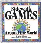 Sidewalk Games Around The World by Arlene…