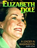 Lucas, Eileen: Elizabeth Dole:Leader Washingt (Gateway Biography)