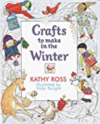 Crafts to Make in the Winter by Kathy Ross