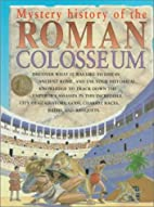 Mystery History of the Roman Colosseum by…