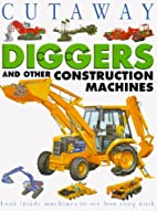 Diggers and Other Construction Machines…