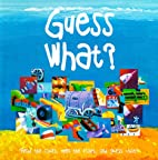Guess What! (Guess Books) by Chris…