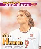 Mia Hamm: Striking Superstar (Soccer's…