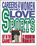 Careers for Women Who Love Sports by Robin…