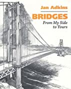 Bridges: From My Side to Yours by Jan Adkins
