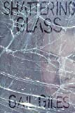Giles, Gail: Shattering Glass