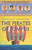Lawrence, Caroline: The Pirates of  Pompeii: The Roman Mysteries, Book III