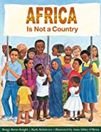 Africa Is Not A Country by Margy Burns…