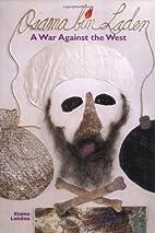 Osama bin Laden: A War Against the West by…
