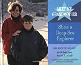 McElroy, Lisa Tucker: Meet My Grandmother: She&#39;s a Deep-Sea Explorer