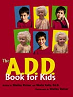 A.D.D. Book For Kids, The by Shelley Rotner