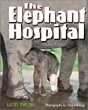 Darling, Kathy: Elephant Hospital