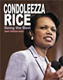 Wade, Mary Dodson: Condoleezza Rice: Being the Best