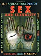 101 Questions about Sex and Sexuality...With…