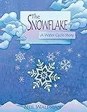 Waldman, Neil: The Snowflake: A Water Cycle Story