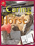 Webber, Toni: Caring For My Horse (Me and My Horse)