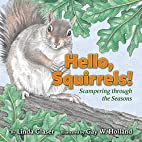 Hello, Squirrels!: Scampering Through the…