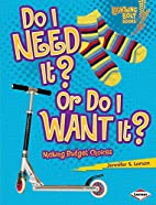 Do I Need It? or Do I Want It?: Making…