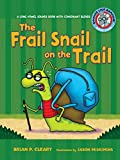 Cleary, Brian P.: The Frail Snail on the Trail (Sounds Like Reading)