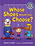 Cleary, Brian P.: Whose Shoes Would You Choose? (Sounds Like Reading)