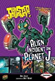Jolley, Dan: Alien Incident on Planet J (Twisted Journeys)