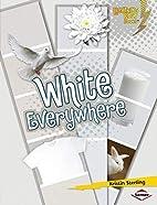 White Everywhere (Lightning Bolt Books:…