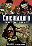 Robbins, Trina: Chicagoland Detective Agency 2: The Maltese Mummy (Graphic Universe)