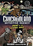 Robbins, Trina: Chicagoland Detective Agency Night Of Living Dogs
