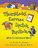 Cleary, Brian P.: Thumbtacks, Earwax, Lipstick, Dipstick: What Is a Compound Word? (Words Are Categorical)